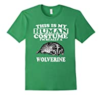 This Is My Human Costume I'm Really A Wolverine Shirts Forest Green
