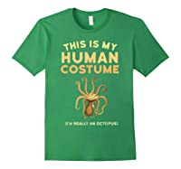 Octopus This Is My Human Costume I'm Really An Octopus Shirts Forest Green