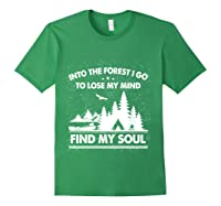 Into The Forest I Go To Lose My Mind And Find My Soul Ts Shirts Forest Green