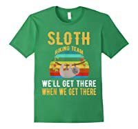 Sloth Hiking Team We Will Get There When Get There Shirt Forest Green