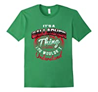 Gallagher Name T Shirts It S A Gallagher Thing Forest Green