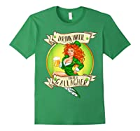 Drink Until You Re A Gallagher T Shirt St Patricks Day Gifts Forest Green