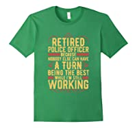 Funny Retired Police Officer Gift For Retiree Shirts Forest Green