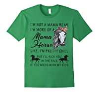 I'm Not A Mama Bear I'm More Of A Mama Horse Shirt Forest Green