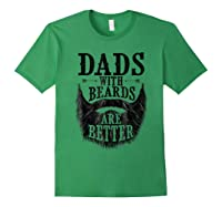 Dads With Beards Are Better T Shirt Funny Father Forest Green