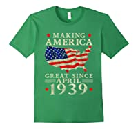 80th B-day Gift Making America Great Since April 1939 Shirt Forest Green