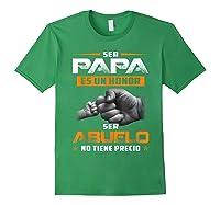 Ser Papa Es Un Honor Ser Abuelo No Tiene Precio Shirts Forest Green