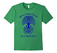 Nature Is My Church And Love Is My Religion Faith Shirts Forest Green