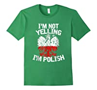 I M Not Yelling I M Polish Eagle T Shirt Dyngus Day Polska Forest Green