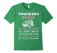 Trucker Wife Shirt Not Imaginary Truckers Wife T Shirts Forest Green