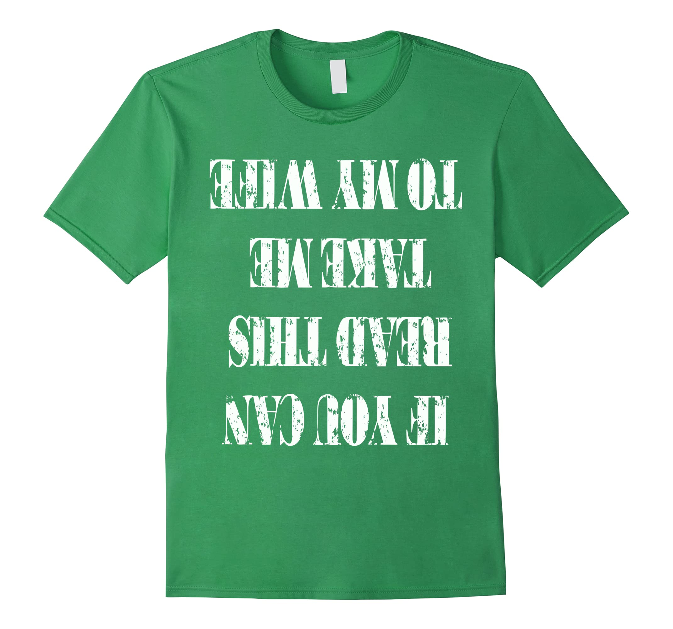 'If You Can Read This Take Me To My Wife' St Patrick's Day T-RT