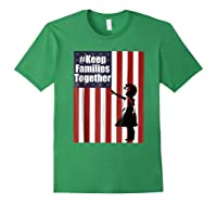 Keep Families Together | #keepfamiliestogether Shirts Forest Green
