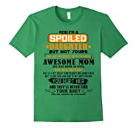 Yes I'm A Spoiled Daughter Of An April Tattoos Mom Shirts Forest Green