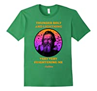 Thunderbolt And Lightning Galileo, Science Meme Shirts Forest Green