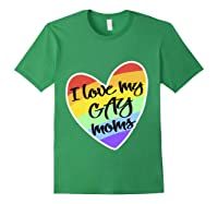 Love My Gay Moms Lgbt Pride Gift Gay Lesbian March Shirts Forest Green