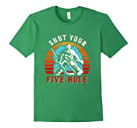 Shut Your Five Hole Retro Funny Hockey Goalie Shirts Forest Green