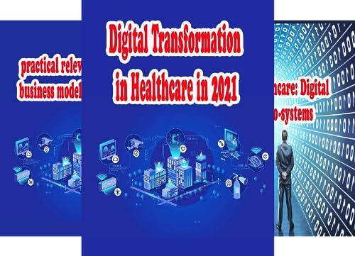 Digital Transformation in Healthcare (8 Book Series)