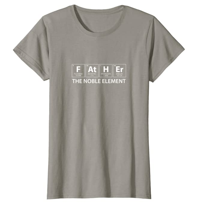 Father The Noble Element  T-Shirt Unisex Tshirt