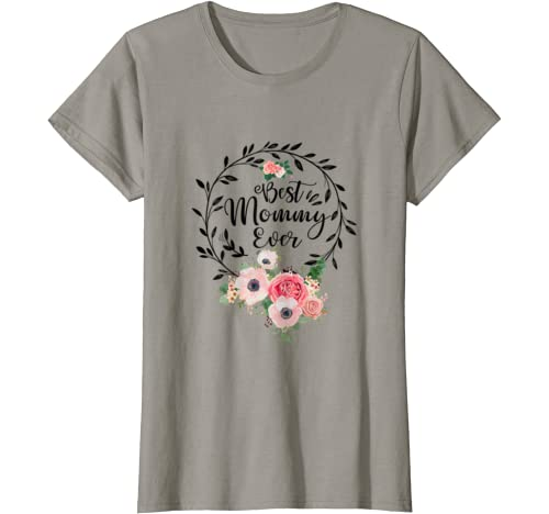 Womens Best Mommy Ever Mother's Day Gift Mom T Shirt