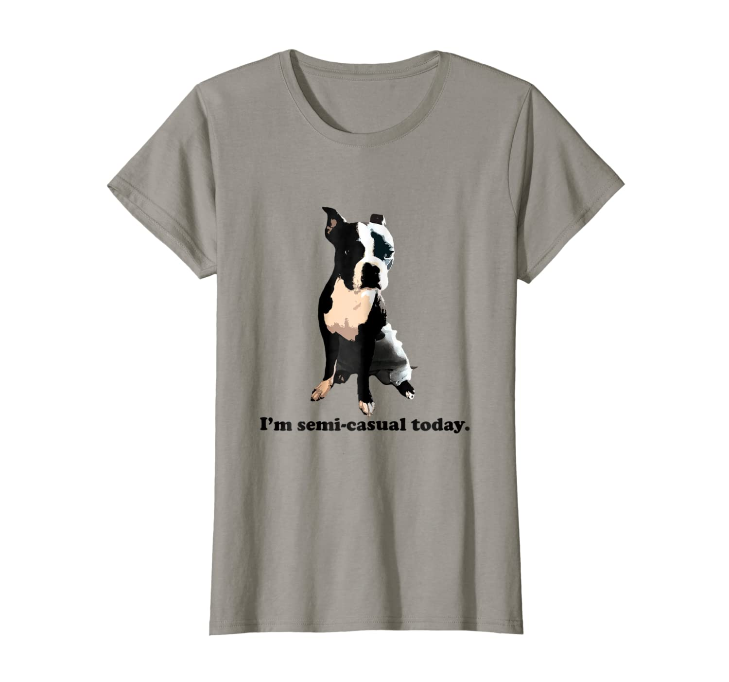 Im Semi-Casual Today Boston Terrier T-Shirt