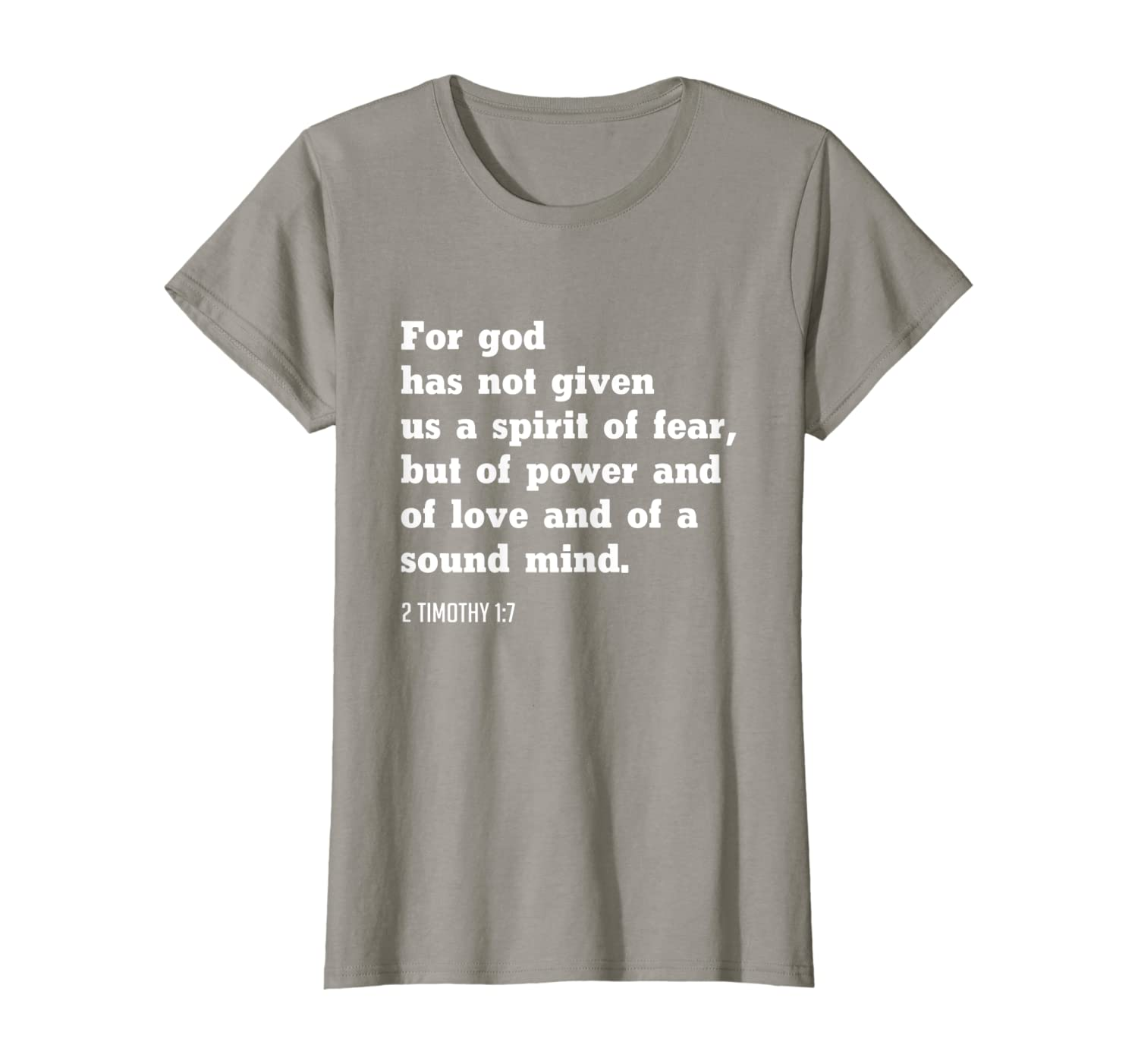 2 Timothy 1 7 For God Has Not Given Us A Spirit Of Fear But T-Shirt Women