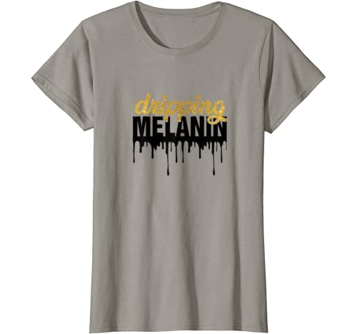 Dripping Melanin African American Pride Black History Month T Shirt