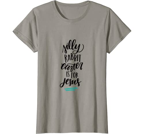 Silly Rabbit Easter Is For Jesus Bunny Eggs Holiday T Shirt