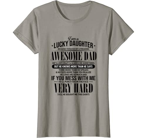 I Am Lucky Daughter Of Awesome Dad , Funny T Shirt