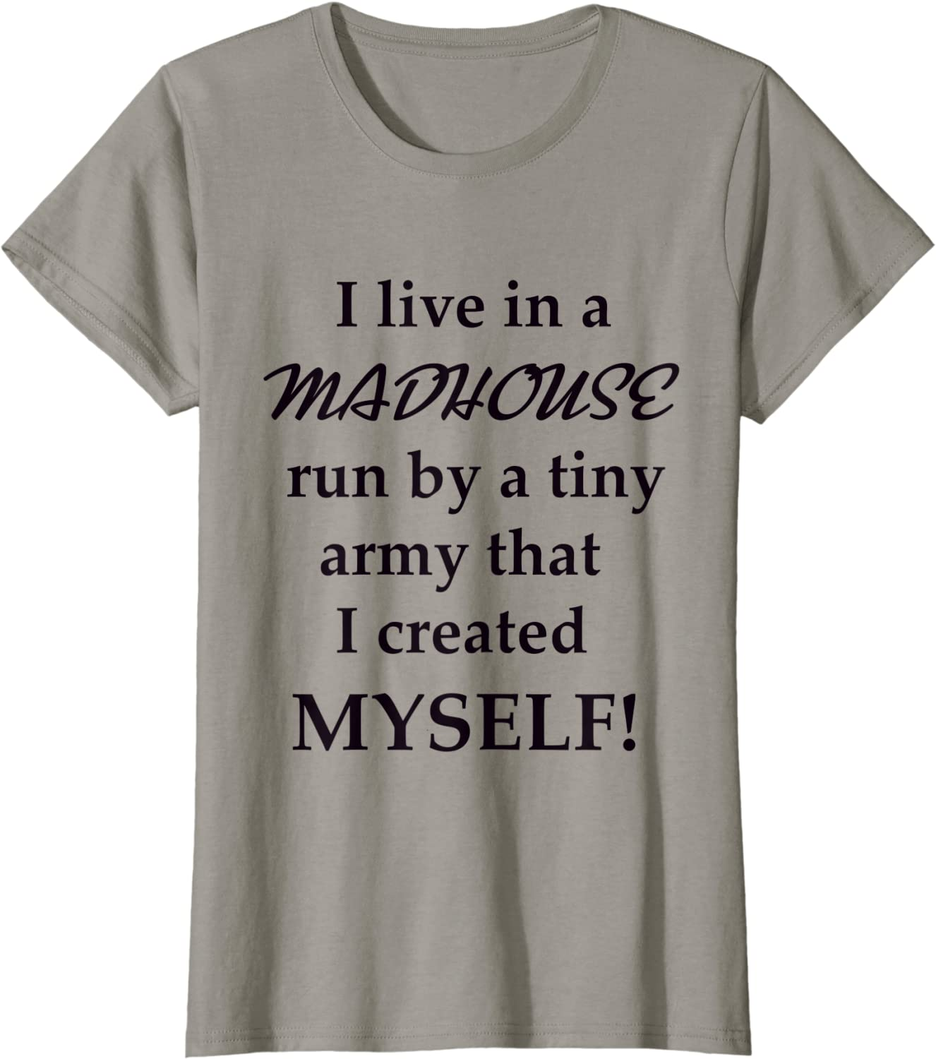 DAYPLAY Mothers Day Tee Shirts for Women with Sayings I Live in a Madhouse Run by a Tiny Army I Made Myself Womens Tops