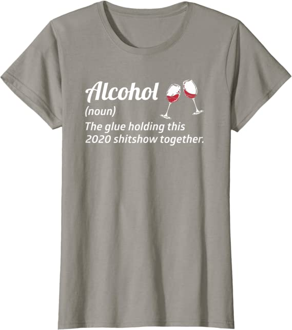 Mens Alcohol The Glue Holding This Shitshow Together Tshirt Funny Drinking Party