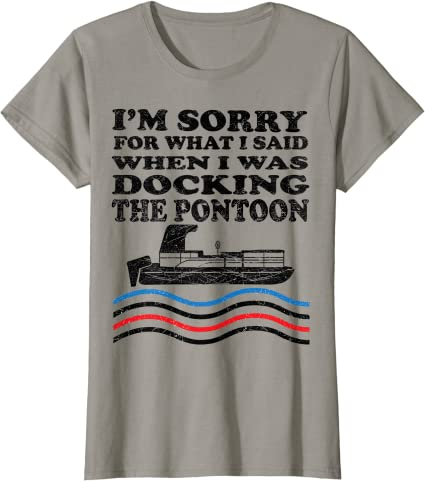 Boating Sorry For What I Said While Docking The Pontoon Tshirt Men Sport Grey