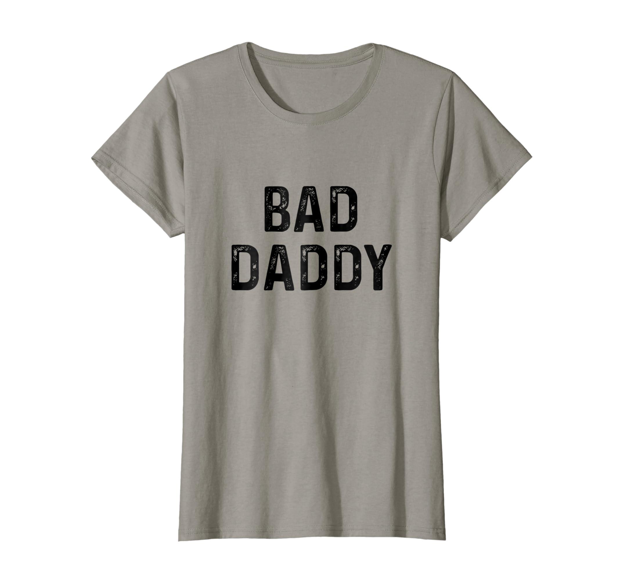 89e8563a Amazon.com: Bad Daddy | Naughty Funny BDSM Sub Kink Tee Shirt: Clothing