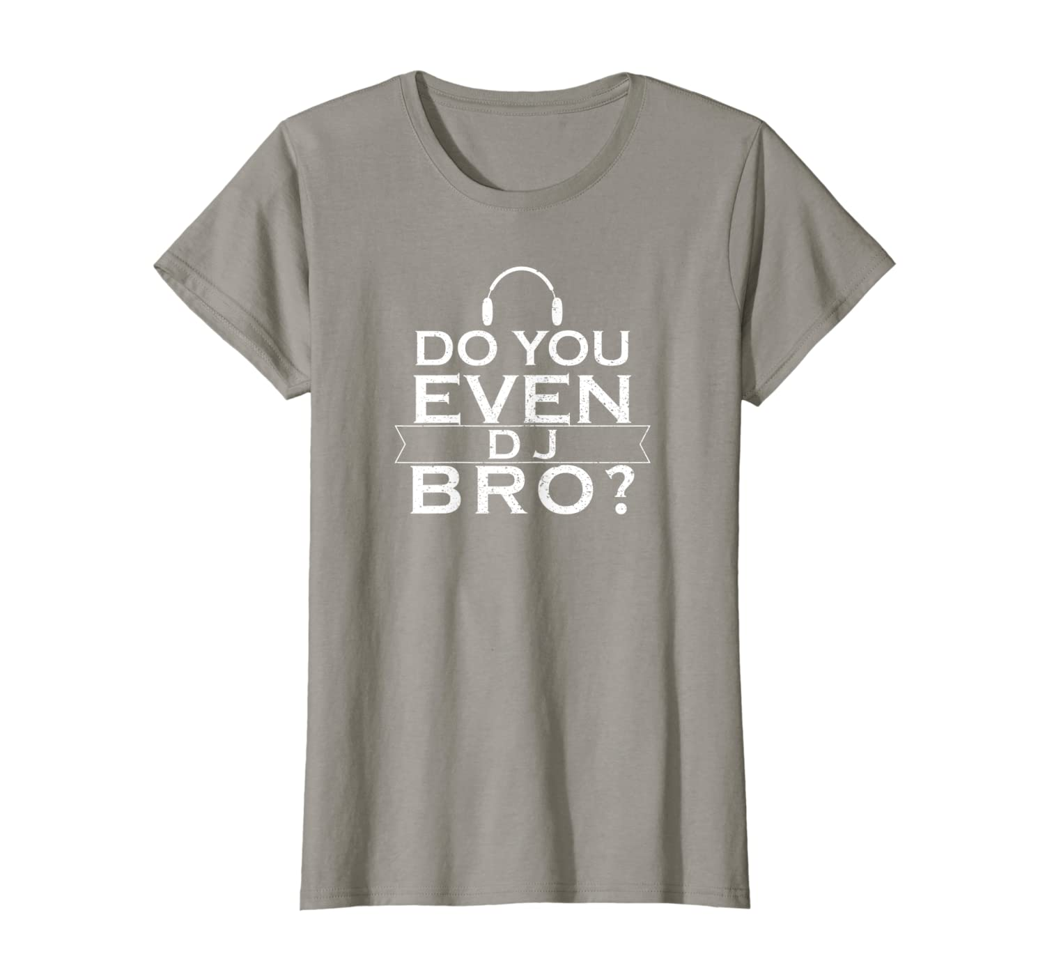 e8d8b04f7c Amazon.com: Do You Even DJ Bro? Funny Music Shirt: Clothing