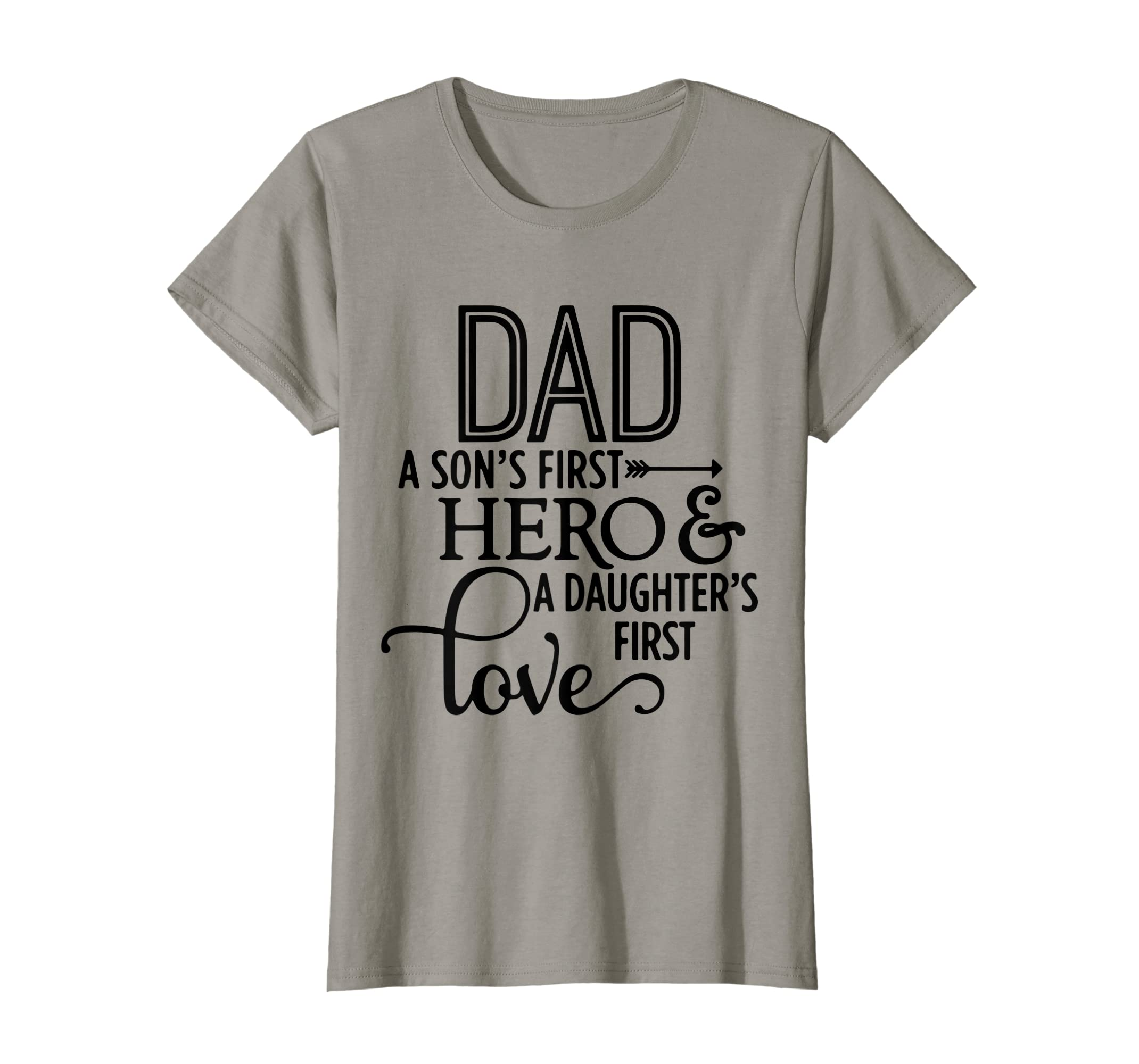 bd1ec1f0 Amazon.com: Daddy A Sons First Hero Daughters First Love T Shirt Bold:  Clothing