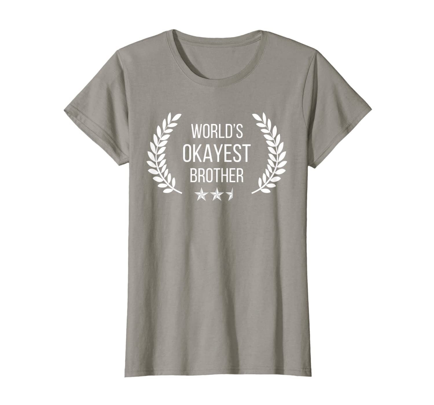 d289e69d Amazon.com: Funny T Shirts - World's Okayest Brother Shirt Sibling Shirt:  Clothing