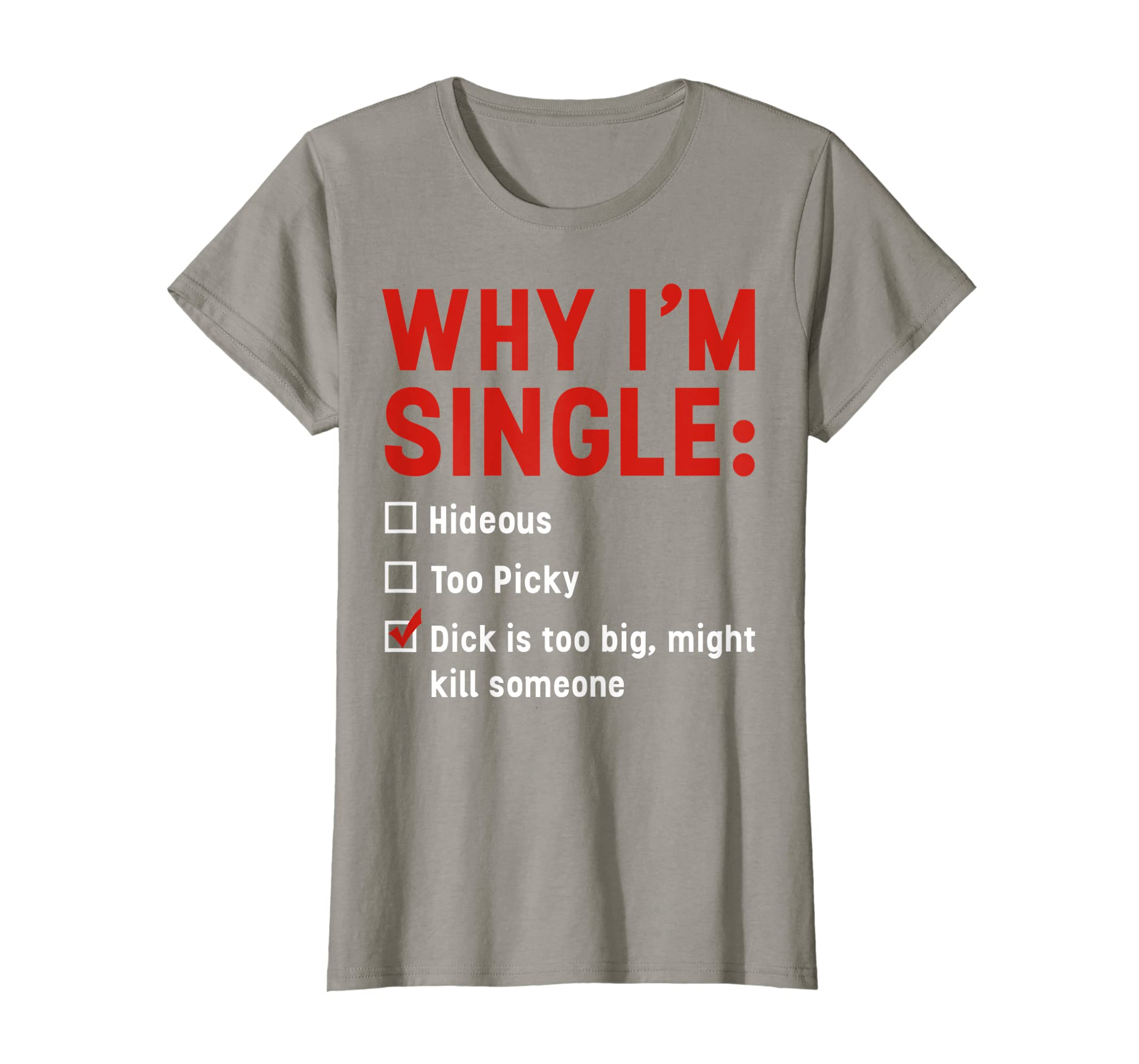 99b1b232 Amazon.com: WHY I'M SINGLE T-SHIRT: Clothing