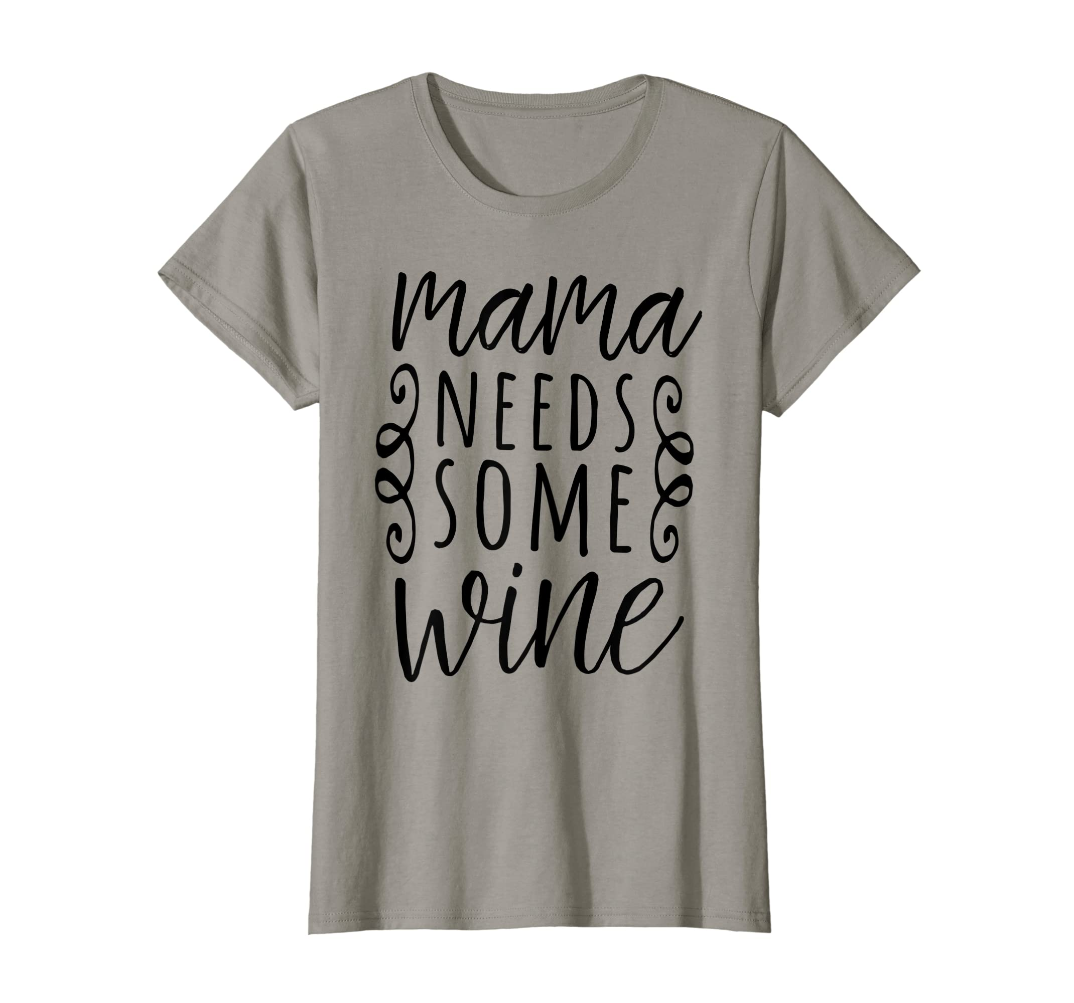 ef33a60ad7 Amazon.com: Mama Needs Some Wine Funny Graphic Wine Tee Shirt, Women:  Clothing