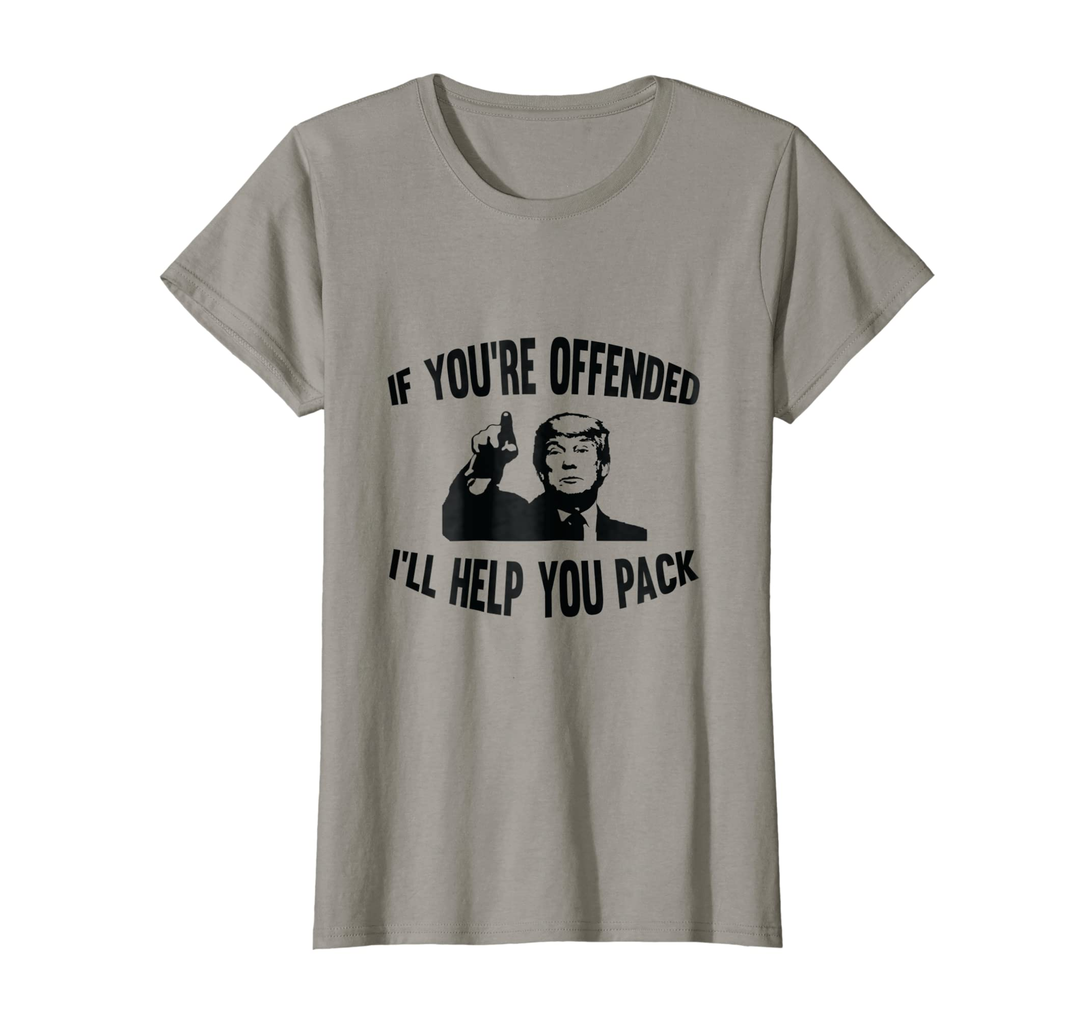 e7a2ad1b Amazon.com: If You're Offended I'll Help You Pack Trump T-Shirt: Clothing