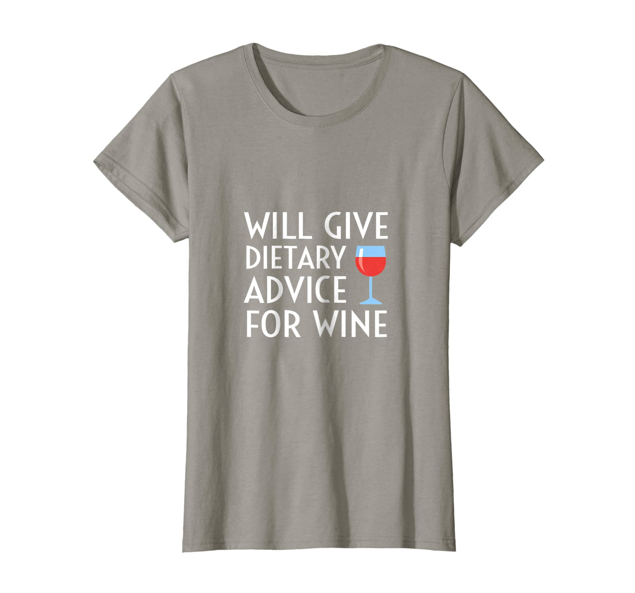 b3e2bdecad Amazon.com: Will Give Dietary Advice For Wine Dietitian Gift Tee Shirt:  Clothing