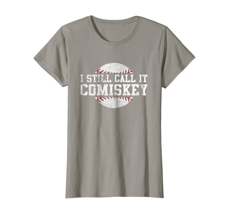 I Still Call It Comiskey Retro Funny Baseball Gift T-shirt-Loveshirt