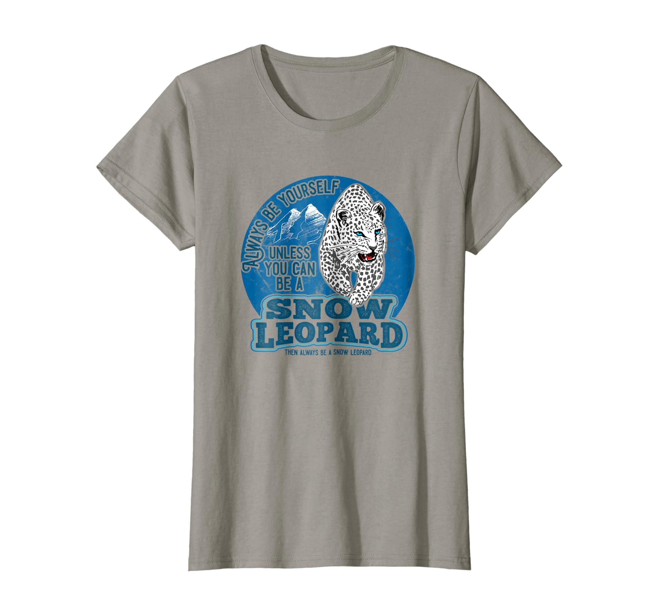 1d0534eb0020 Amazon.com: Snow Leopard T Shirt- Always Be A Snow Leopard - Distressed:  Clothing