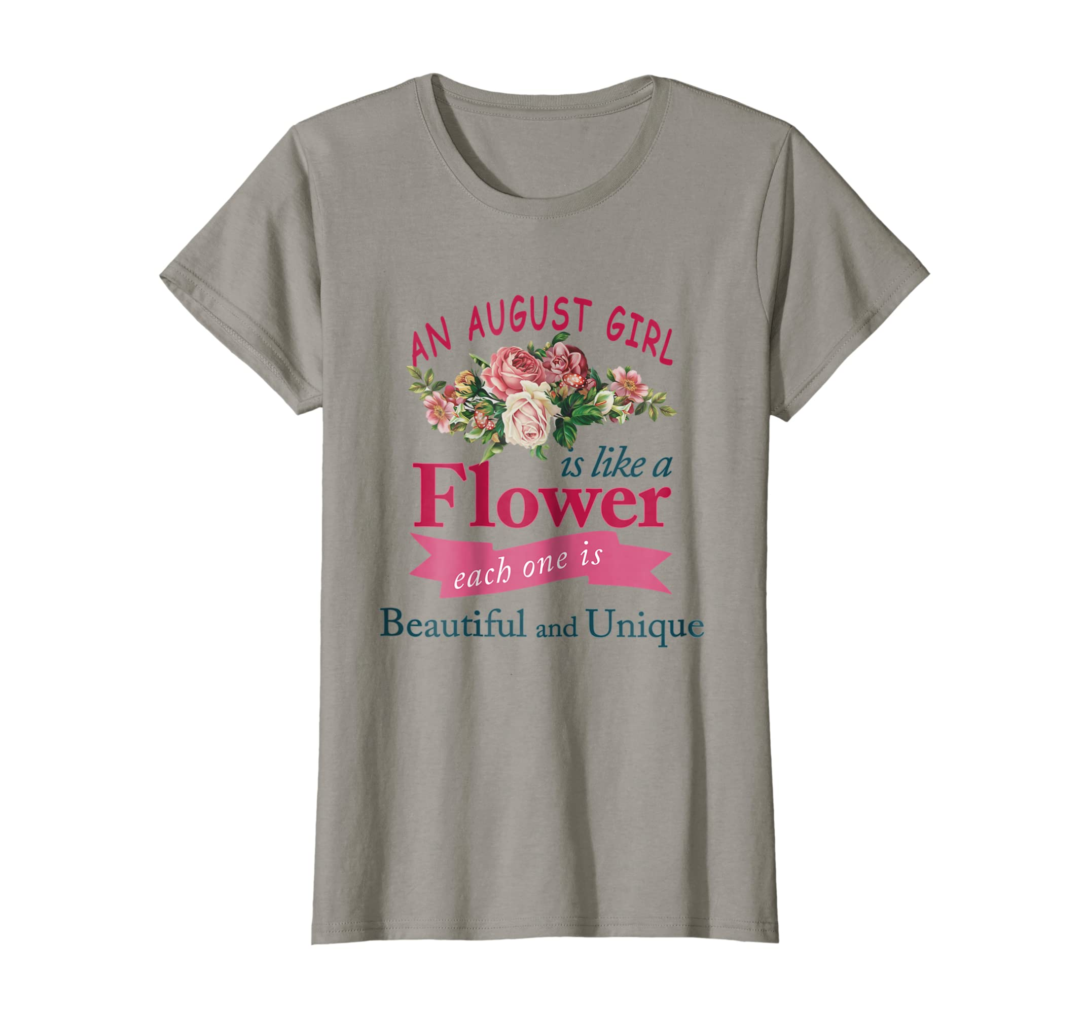 Amazon An August Girl Is Like A Flower T Shirt August Girl Gift