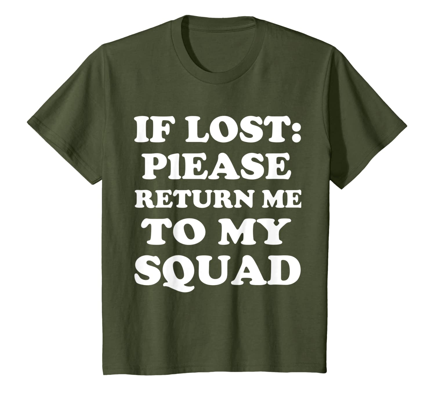 If Lost Please Return Me To My Squad Popular Quote Gift T-Shirt