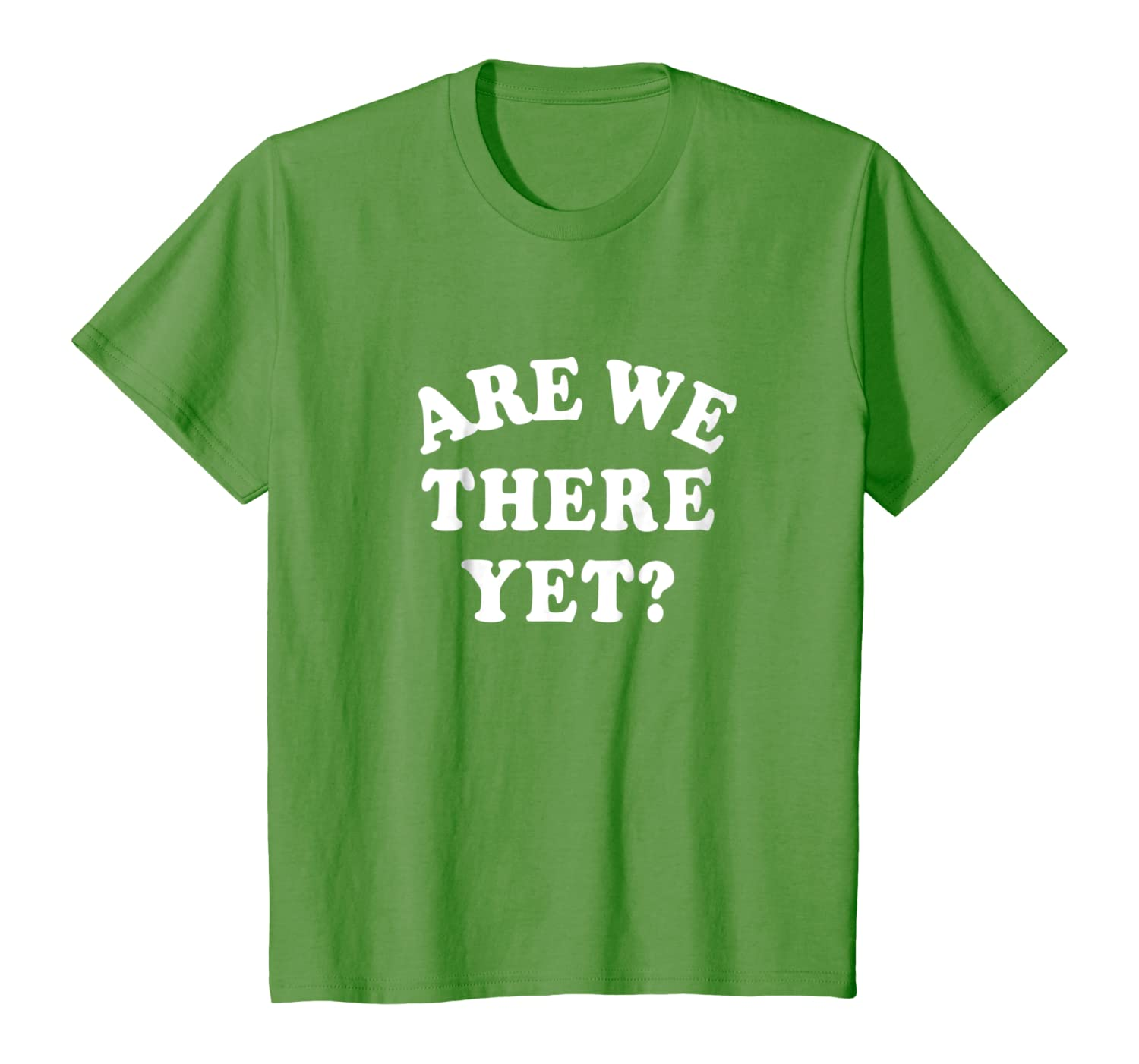 Are We There Yet and Youth T-Shirt for Men Women