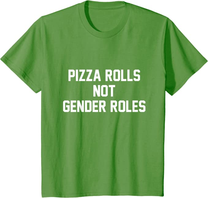 Who Needs Gender Roles When We Can Have Pizza Rolls Toddler Kids Tee Cyber Week Black Friday Cyber Monday Sale!