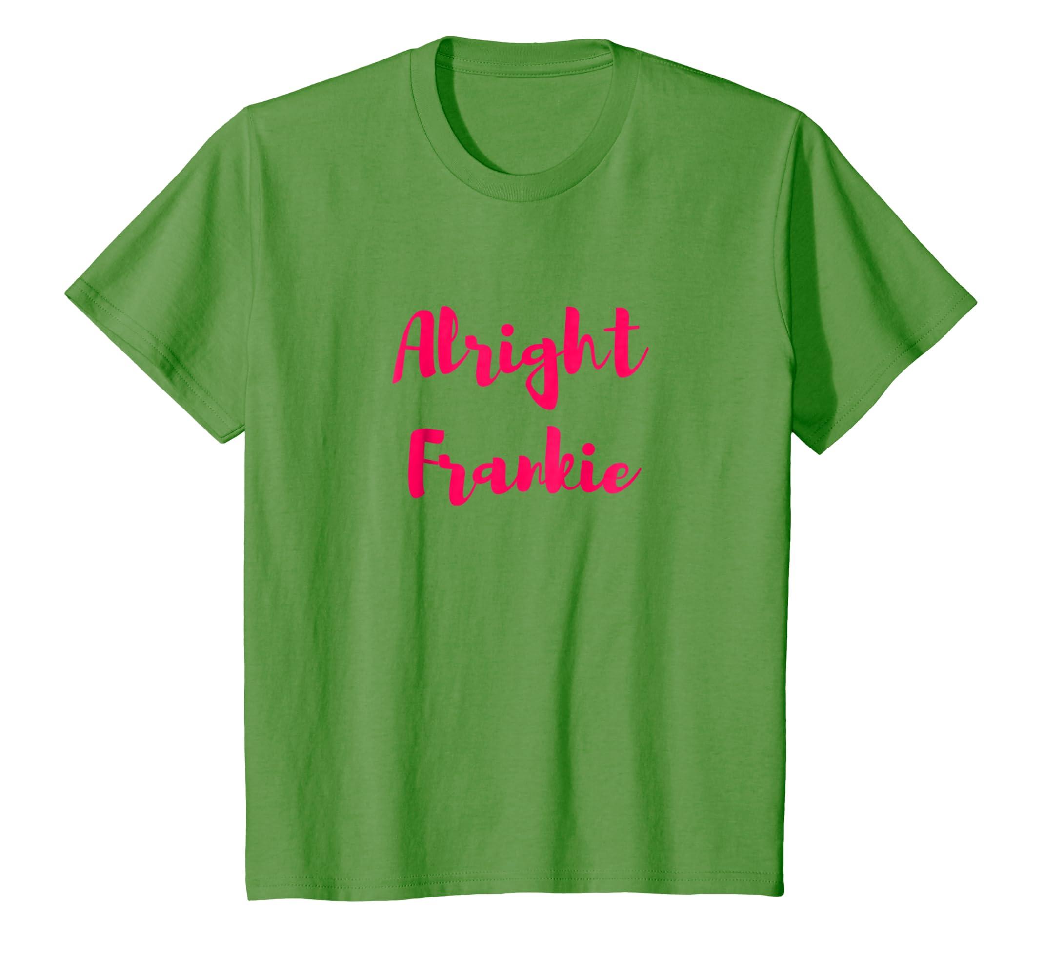 Alright Frankie t shirt