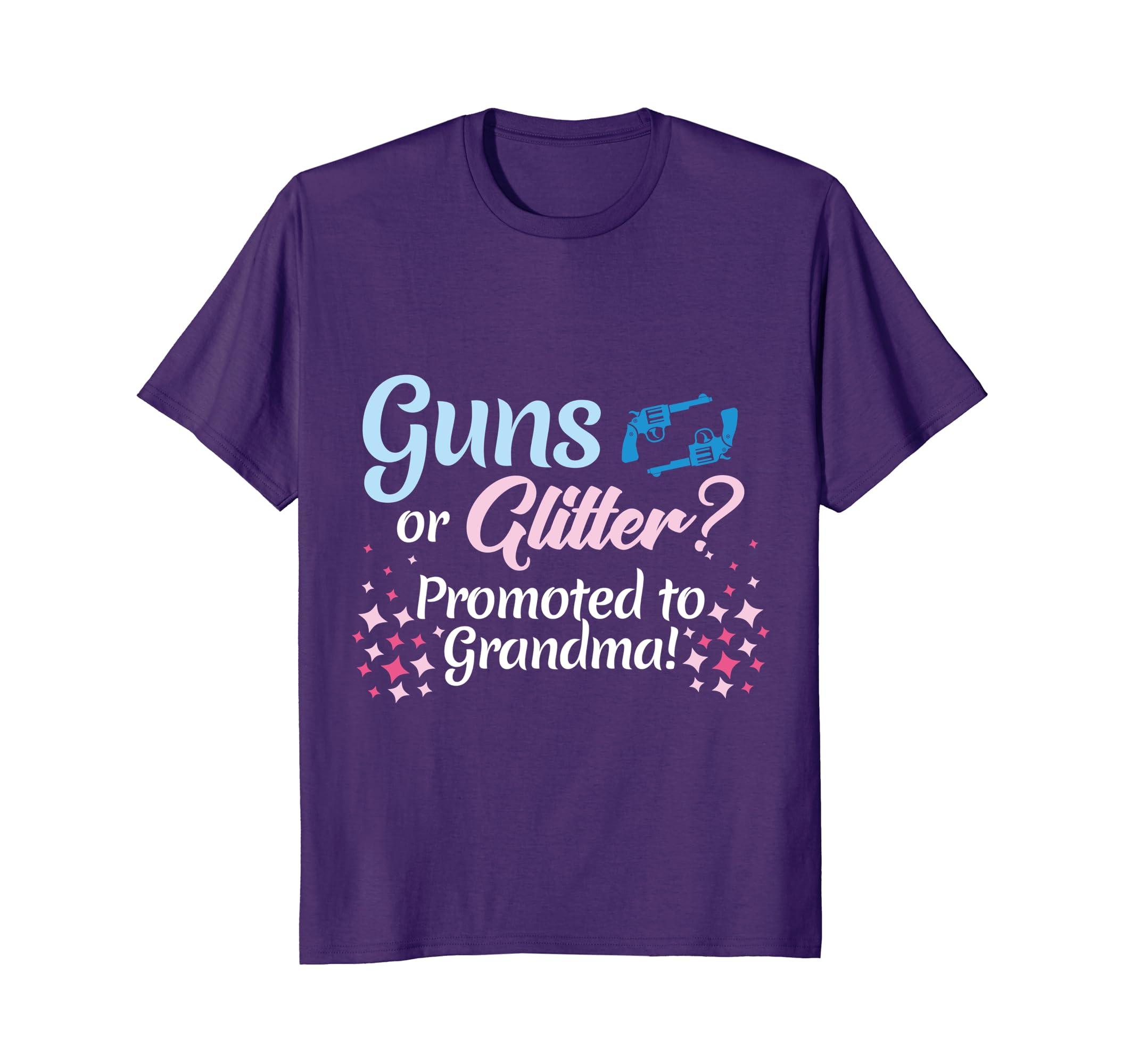 Gender Reveal  Guns or Glitter Promoted To Grandma T Shirt-Awarplus