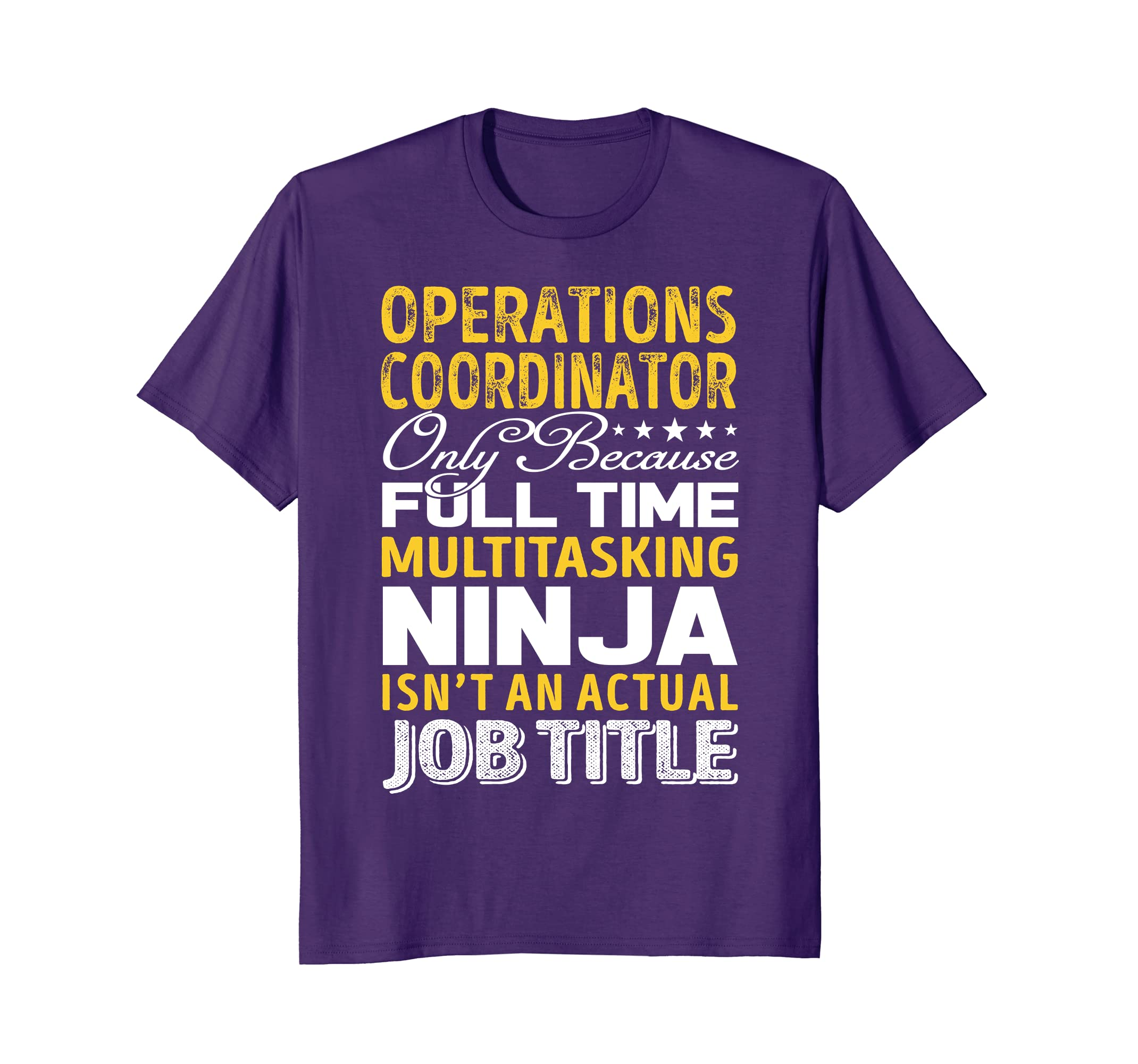 Operations Coordinator Isnt An Actual Job Title TShirts