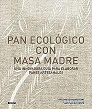 Pan ecológico con masa madre: Una innovadora guía para elaborar panes artesanales
