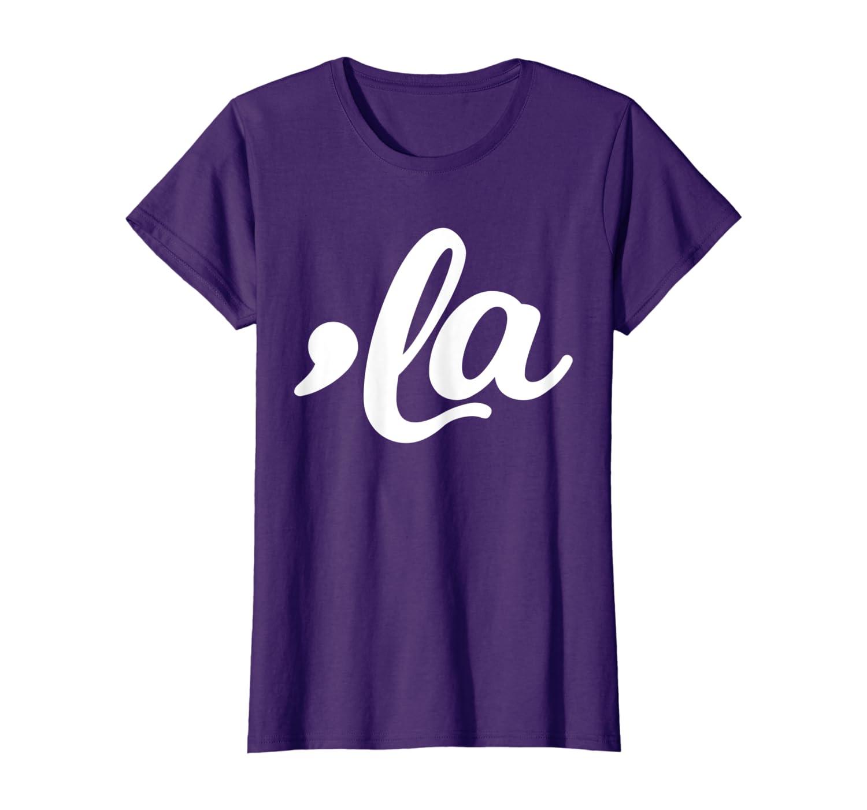Comma La Funny T-Shirt